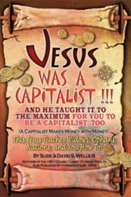 Jesus Was a Capitalist  -     By: Susie Wells, David S. Wells III