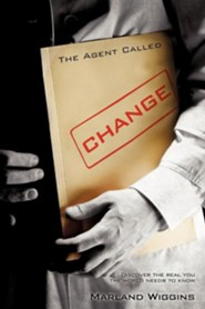 The Agent Called Change  -     By: Marland Wiggins