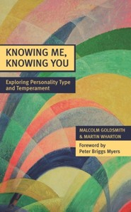 Knowing Me, Knowing You: Exploring Personality Type and Temperament, 2nd Edition  -     By: Richard Tate