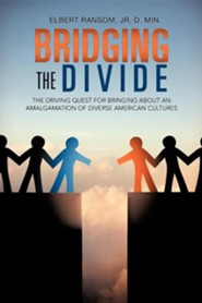 Bridging the Divide  -     By: Elbert Ransom Jr.