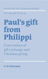 Paul's Gift from Philippi: Conventions of Gift Exchange and Christian Giving  -     By: G.W. Peterman