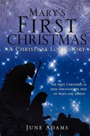 Mary's First Christmas  -     By: June Adams