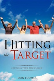Hitting the Target  -     By: Don Loomer