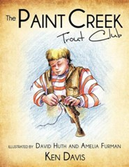 The Paint Creek Trout Club  -     By: Ken Davis     Illustrated By: David Huth, Amelia Furman