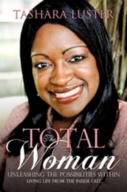 The Total Woman  -     By: Tashara Luster
