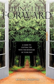 Living Life Forward  -     By: Rhonda Houston