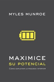 Maximice su potencial, Maximizing Your Potential  -     By: Munroe Myles