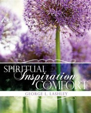 Spiritual Inspiration and Comfort  -     By: George L. Lashley
