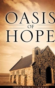 Oasis of Hope  -     By: Donald L. Maly