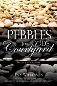 Pebbles from God's Courtyard  -     By: Eva Wilkinson