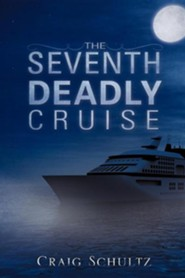 The Seventh Deadly Cruise  -     By: Craig Schultz