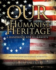 Our Humanist Heritage  -     By: George Frater