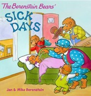 The Berenstain Bears Sick Days  -     By: Jan Berenstain, Mike Berenstain     Illustrated By: Jan Berenstain