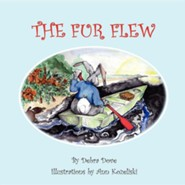 The Fur Flew  -     By: Debra Dove     Illustrated By: Ann Kozeliski