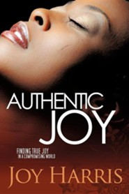 Authentic Joy  -     By: Joy Harris