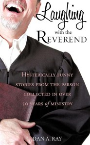 Laughing with the Reverend  -     By: Dan A. Ray