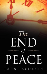 The End of Peace  -     By: John Jacobsen