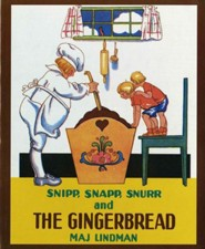 Snipp, Snapp, Snurr and the Gingerbread  -     By: Maj Lindman     Illustrated By: Albert Whitman & Company