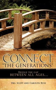 Connect The Generations  -     By: Dr. Scott Buss, Dr. Carolyn Buss