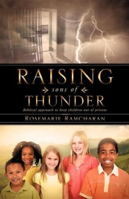 Raising Sons of Thunder  -     By: Rosemarie Ramcharan