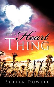 It's a Heart Thing  -     By: Sheila Dowell
