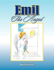 Emil the Angel  -     By: Marilyn Jo George