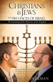 Christians & Jews - The Two Faces of Israel, Paper  -     By: Stephen J. Spykerman