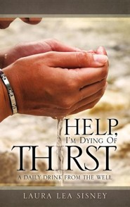Help, I'm Dying of Thirst  -     By: Laura Lea Sisney