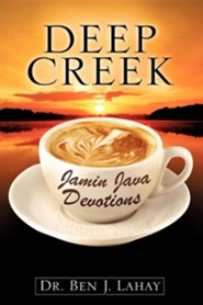 Deep Creek Jamin Java Devotions  -     By: Dr. Ben J. Lahay