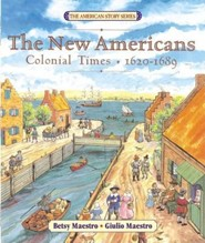 The New Americans: Colonial Times: 1620-1689  -     By: Betsy Maestro     Illustrated By: Giulio Maestro