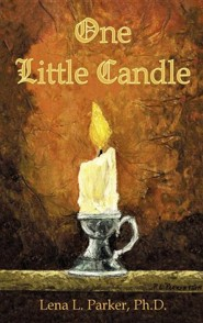 One Little Candle  -     By: Lena L. Parker