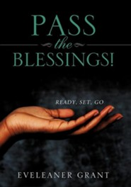Pass the Blessings!  -     By: Eveleaner Grant