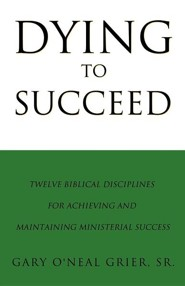 Dying to Succeed  -     By: Gary O'Neal Grier Sr.