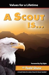 A Scout Is...  -     By: Todd Shaw