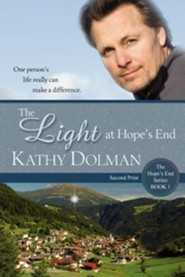 The Light at Hope's End  -     By: Kathy Dolman