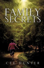 Family Secrets  -     By: Cee Hunter