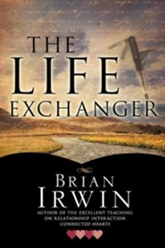 The Life Exchanger  -     By: Brian Irwin