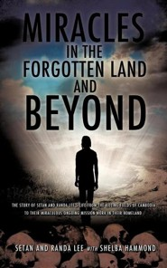 Miracles in the Forgotten Land and Beyond  -     By: Setan Lee, Randa Lee, Shelba Hammond