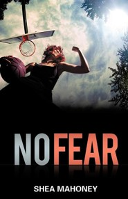 No Fear  -     By: Shea Mahoney