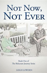 Not Now, Not Ever  -     By: Leigh Lowden