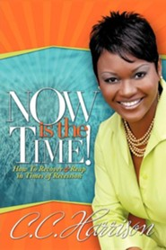 Now Is the Time  -     By: C.C. Harrison