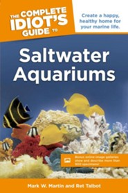 The Complete Idiot's Guide to Saltwater Aquariums, Book with CD  -     By: Mark W. Martin, Ret Talbot