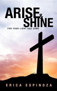 Arise and Shine  -     By: Erica Espinoza