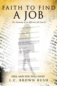Faith to Find a Job  -     By: L.C. Brown Bush