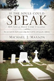 If the Souls Could Speak  -     By: Michael J. Maxson