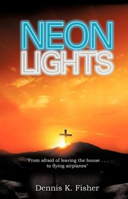 Neon Lights  -     By: Dennis K. Fisher