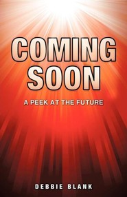 Coming Soon  -     By: Debbie Blank