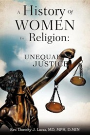 A History of Women in Religion  -     By: Dorothy J. Lucas