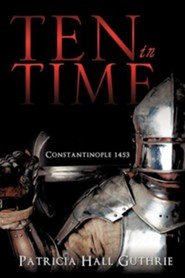 Ten in Time  -     By: Patricia Hall Guthrie
