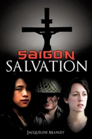 Saigon Salvation  -     By: Jacqueline Manley